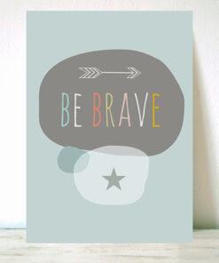 Lámina Be Brave